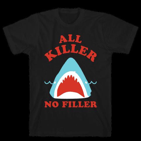 All Killer No Filler Mens T-Shirt