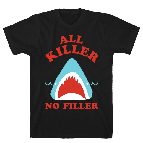 All Killer No Filler Mens T-Shirt