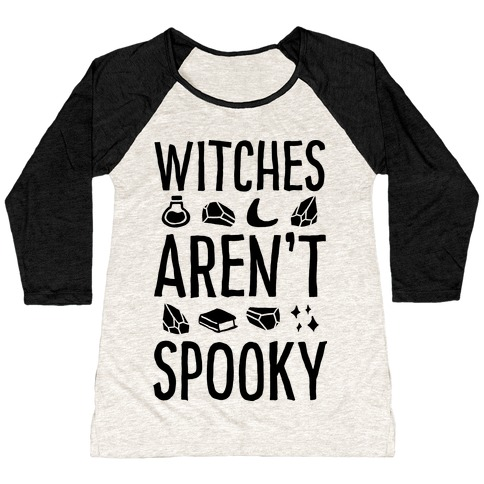 Witches Aren't Spooky Baseball Tee