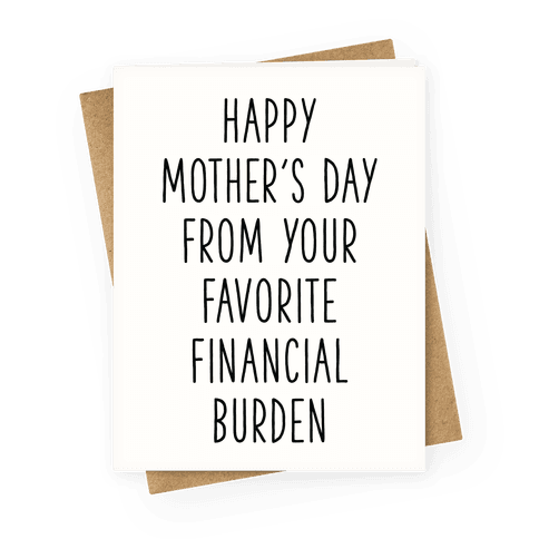 Happy Mother's Day From Your Favorite Financial Burden Greeting Card