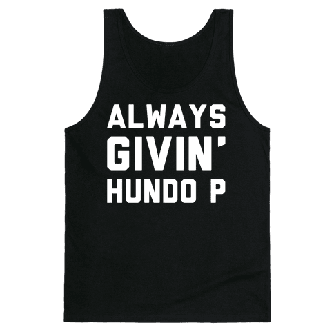 Always Givin' Hundo P White Print Tank Top