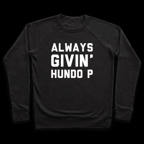 Always Givin' Hundo P White Print Pullover
