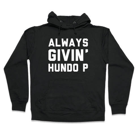 Always Givin' Hundo P White Print Hooded Sweatshirt