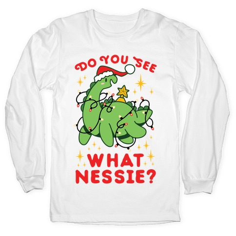 Do You See What Nessie? Long Sleeve T-Shirt