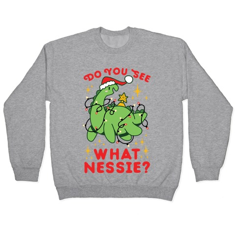 Do You See What Nessie? Pullover