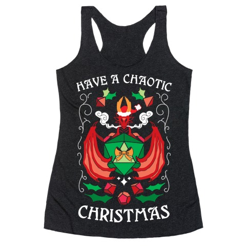 Have A Chaotic Christmas Racerback Tank Top