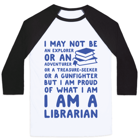 I may Not Be an Explorer Librarian Baseball Tee