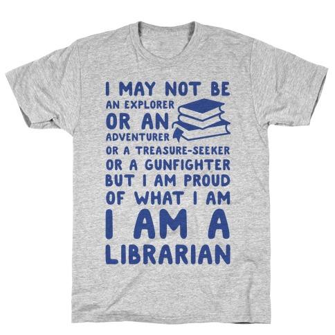 I may Not Be an Explorer Librarian Mens T-Shirt