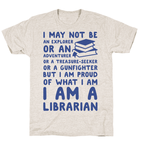 I may Not Be an Explorer Librarian Mens T-Shirt