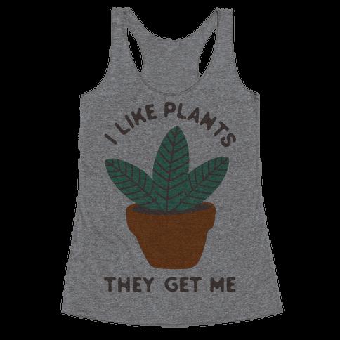 I Like Plants They Get Me Racerback Tank Top