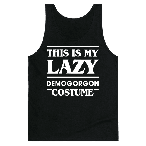 This Is My Lazy Demogorgon Costume (White) Tank Top