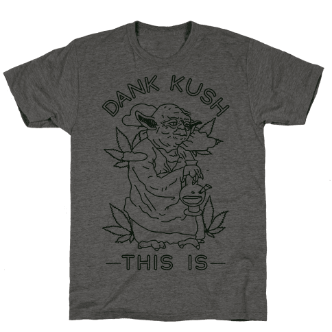 Dank Kush This Is Mens T-Shirt