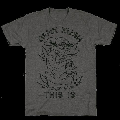 Dank Kush This Is Mens T-Shirt