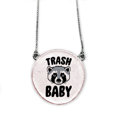 Trash Baby necklace