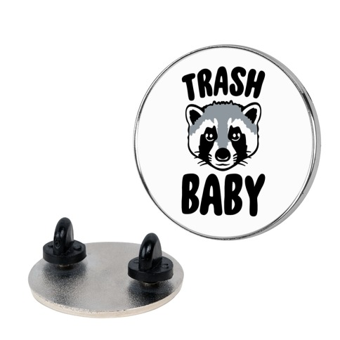 Trash Baby Pin