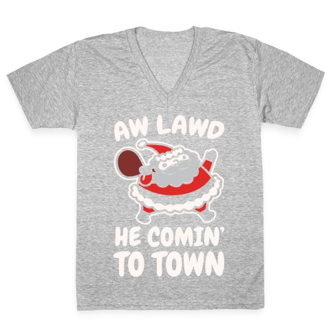 Aw Lawd He Comin' To Town Parody White Print V-Neck Tee Shirt