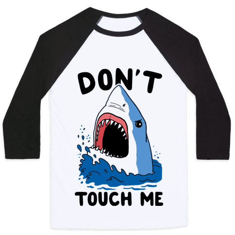 Don't Touch Me (cmyk) Baseball Tee