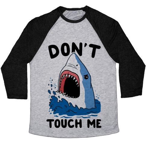 Don't Touch Me (cmyk) Baseball Tee