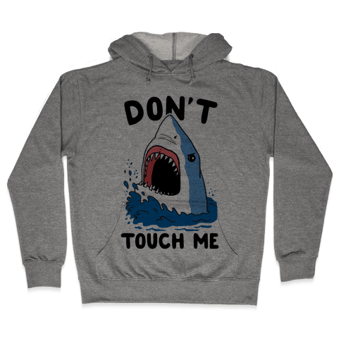 Don't Touch Me (cmyk) Hooded Sweatshirt