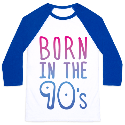 Born In The 90's Baseball Tee