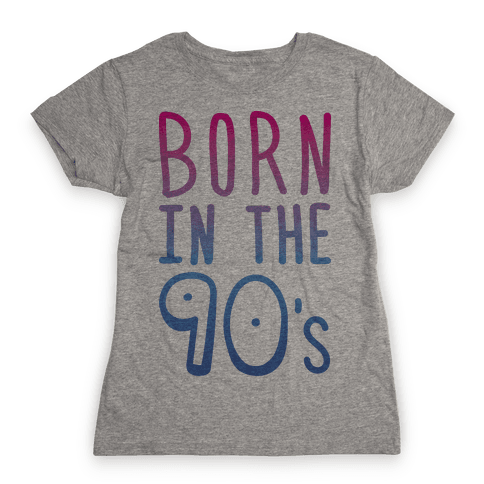 Born In The 90's Womens T-Shirt