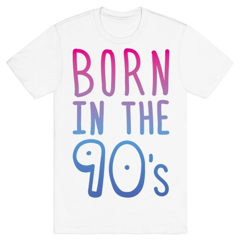 Born In The 90's T-Shirt