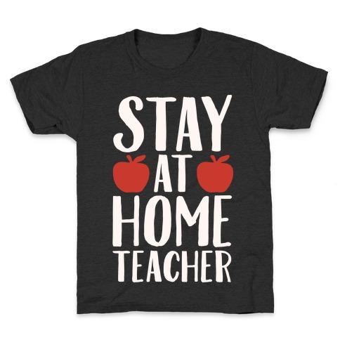 Stay At Home Teacher White Print Kids T-Shirt