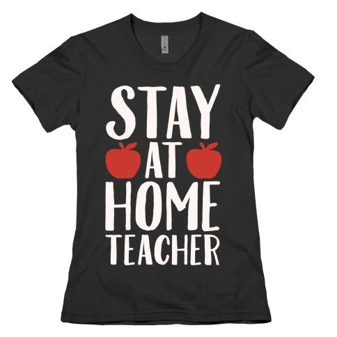 Stay At Home Teacher White Print Womens T-Shirt