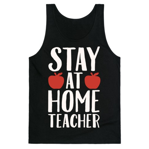 Stay At Home Teacher White Print Tank Top