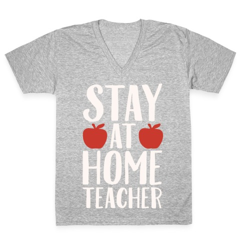 Stay At Home Teacher White Print V-Neck Tee Shirt