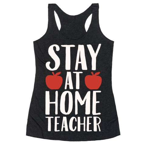 Stay At Home Teacher White Print Racerback Tank Top