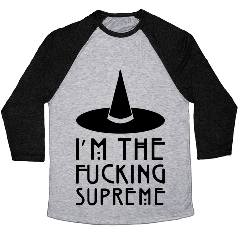 I'm The F***ing Supreme Parody Baseball Tee