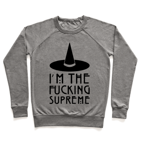 I'm The F***ing Supreme Parody Pullover