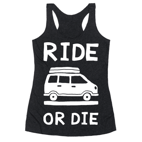 Ride Or Die Road Trip Racerback Tank Top