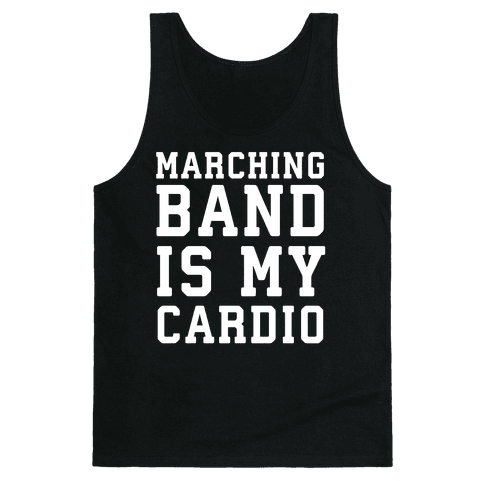 Marching Band is My Cardio Tank Top