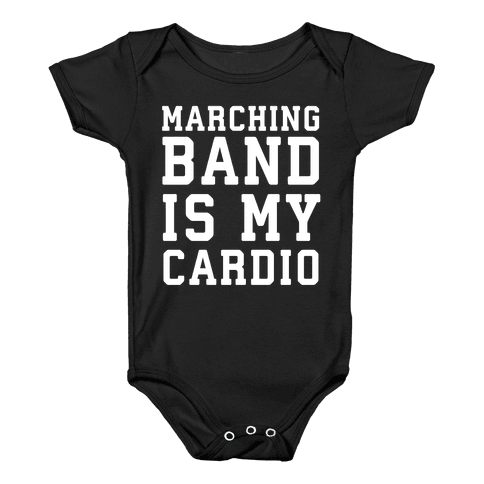 Marching Band is My Cardio Baby Onesy