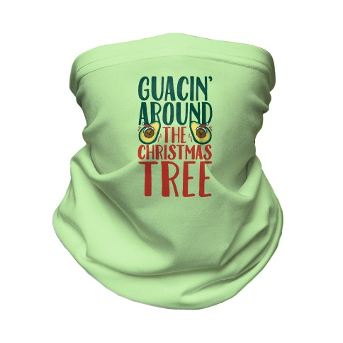 Guacin' Around The Christmas Tree Neck Gaiter