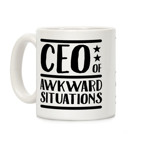 CEO Of Awkward Situations Coffee Mug