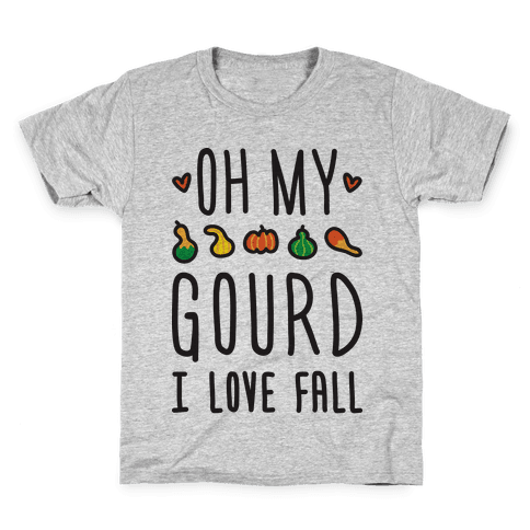 Oh My Gourd I Love Fall Kids T-Shirt