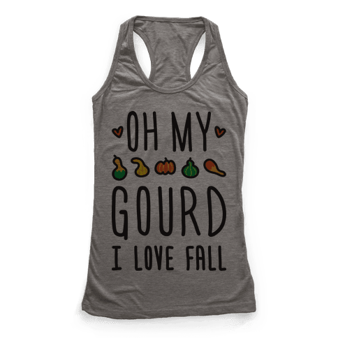 Oh My Gourd I Love Fall Racerback Tank Top
