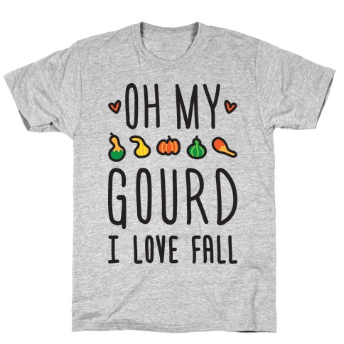 Oh My Gourd I Love Fall T-Shirt
