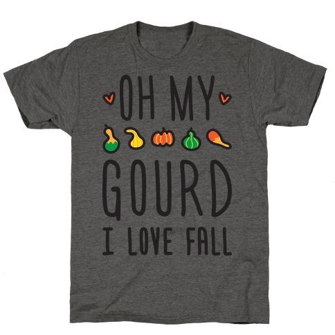 Oh My Gourd I Love Fall T-Shirt