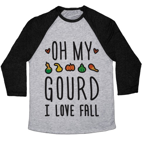 Oh My Gourd I Love Fall Baseball Tee