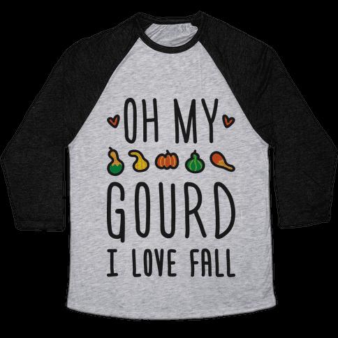 Oh My Gourd I Love Fall Baseball Tee