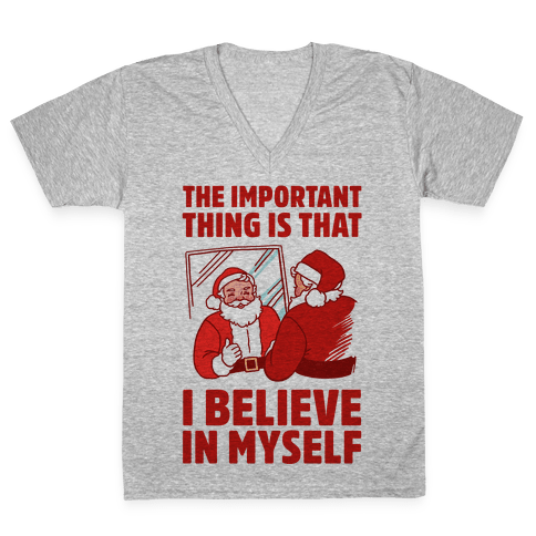 The Important Thing Is That I Believe In Myself V-Neck Tee Shirt