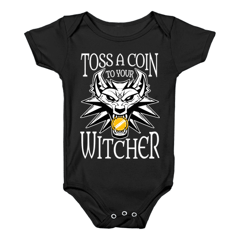 Toss A Coin To Your Witcher Baby Onesy