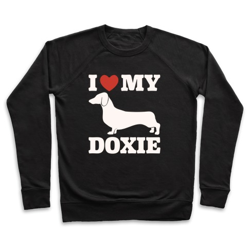 I Love My Doxie Dachshund White Print Pullover