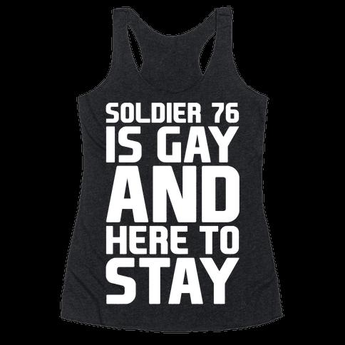 Soldier 76 Is Gay Parody White Print Racerback Tank Top