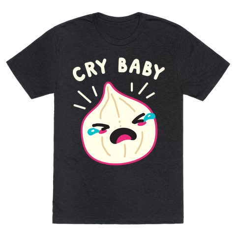 Cry Baby Onion T-Shirt