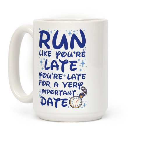 Run like You're Late for a Very Important Date Coffee Mug